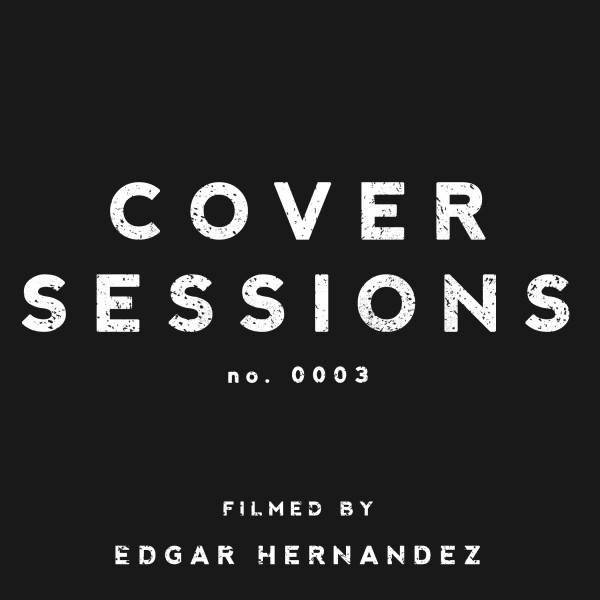 Cover Sessions: No. 0003