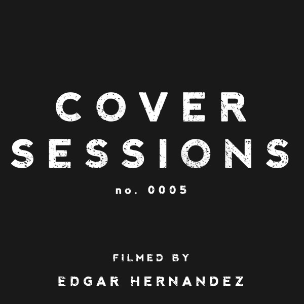 Cover Sessions: No. 0005